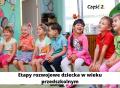 Etapy rozwojowe dziecka wwieku przedszkolnym – część 2.